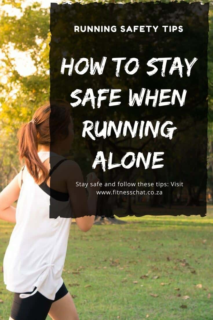 HOW TO STAY SAFE WHEN RUNNING ALONE, Running tips for solo runners, how to start running, how to run safely, trail running tips, road running tips #running #runningcrosstraining