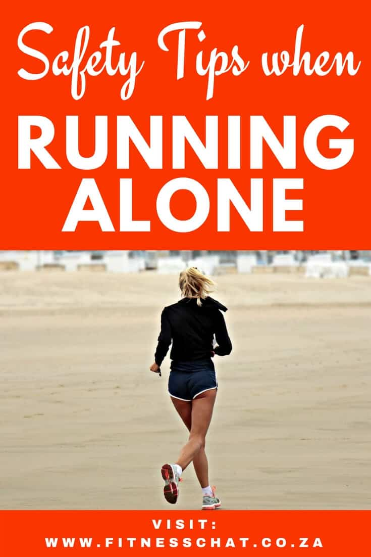 HOW TO STAY SAFE WHEN RUNNING ALONE, Running tips for solo runners, how to start