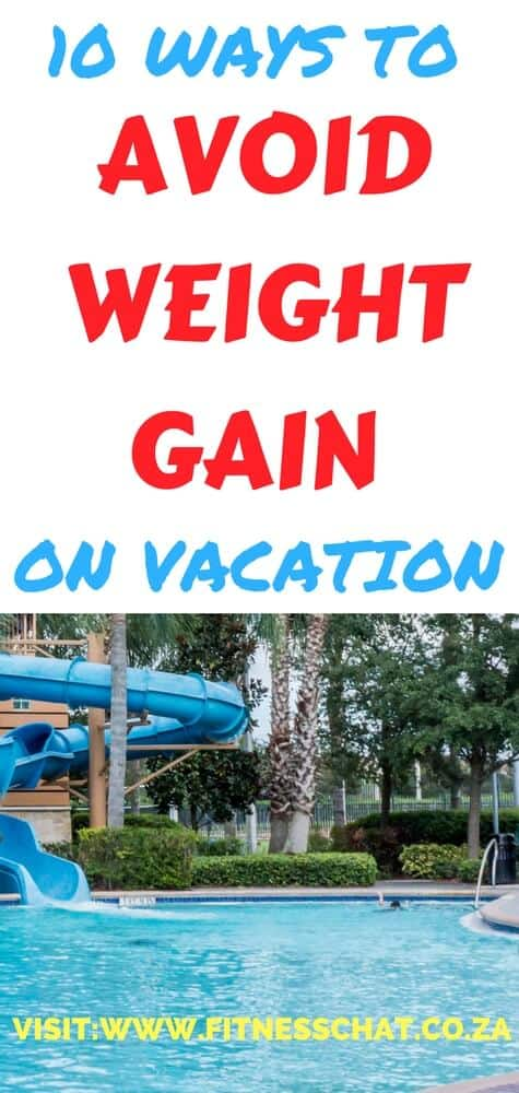 These are are 10 easy ways you can avoid weight gain on vacation, read to find out how to stay fit while on vacation   how to keep fit while traveling   How to eat clean while traveling   How to eat clean on vacation   How to exercise on holiday